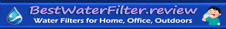 Best Water Filter Reviews